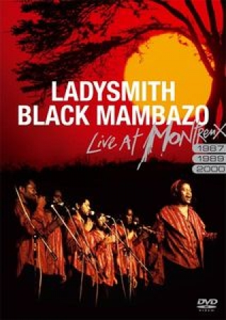 Ladysmith Black Mambazo ‎– Live At Montreux 1987/1989/2000