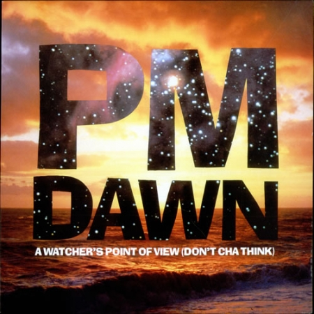 PM Dawn - A watcher's Point Of View (Don't Cha Think)