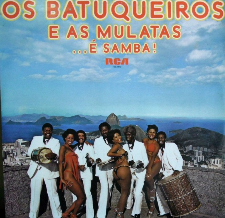 Os Batuqueiro E as Mulatas - É Samba