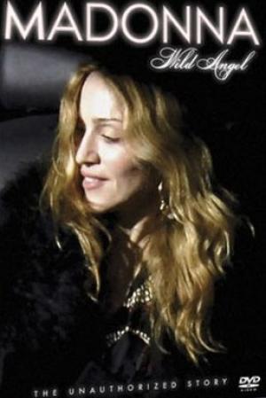 DVD - Madonna - Wild Angel - A História Não Autorizada.
