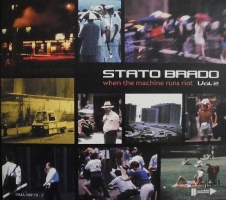 CD - Stato Brado - When The Machine Runs Riot Vol. 2