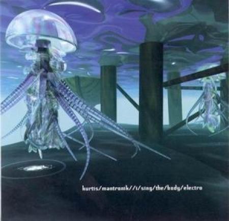 CD - Kurtis Mantronik - I Sing The Body Electro