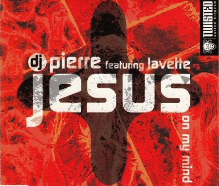 CD - DJ Pierre featuring Lavette - Jesus On My Mind