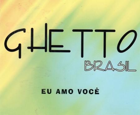 CD - Ghetto Brasil - Eu Amo Voce