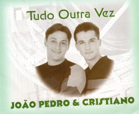 CD - João Pedro & Cristiano - Tudo Outra Vez