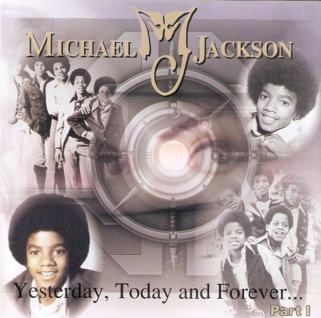 CD - Michael Jackson - Yesterday, Today and Forever - Part 1