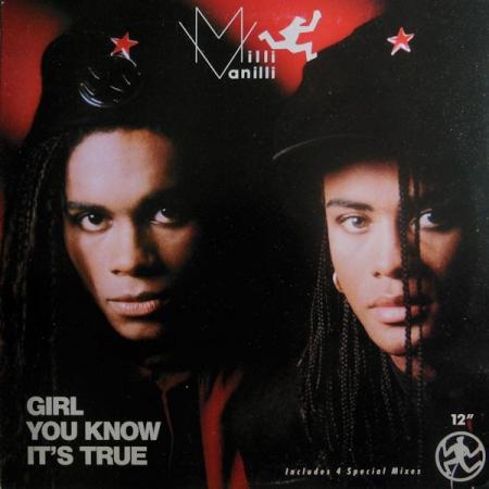 Milli Vanilli – Girl You Know It's True