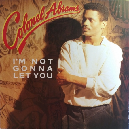 Colonel Abrams – I'm Not Gonna Let You