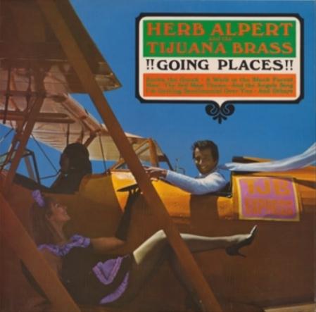 Herb Alpert And The Tijuana Brass - !!Going Places!! (Álbum / Mono)